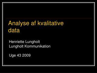 Henriette Lungholt Lungholt Kommunikation Uge 43 2009