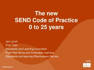 The new SEND Code of Practice 0 to 25 years