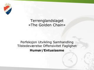 Terrenglandslaget «The Golden Chain»