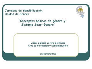 """Jornadas de Sensibilización, Unidad de Género """" Conceptos básicos de género y"""