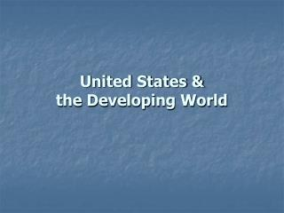 United States & the Developing World