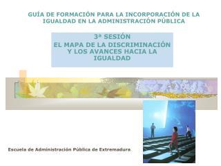GUÍA DE FORMACIÓN PARA LA INCORPORACIÓN DE LA IGUALDAD EN LA ADMINISTRACIÓN PÚBLICA