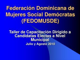 Federación Dominicana de Mujeres Social Demócratas (FEDOMUSDE)