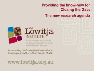 Providing the know-how for Closing the Gap: The new research agenda