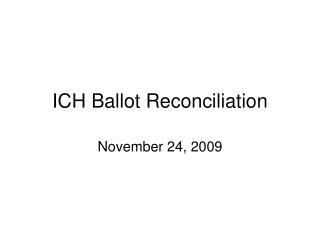 ICH Ballot Reconciliation