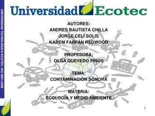 AUTORES: ANDRES BAUTISTA CHILLA JORGE CELI SOLIS KAREM FARFÁN REDWOOD PROFESORA: