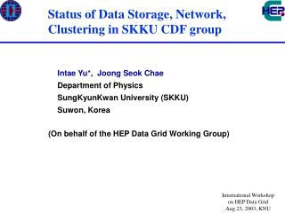 International Workshop  on HEP Data Grid  Aug 23, 2003, KNU