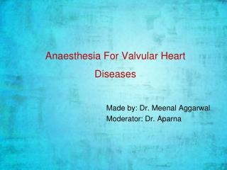 Anaesthesia For Valvular Heart Diseases