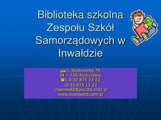 Biblioteka szkolna Zespołu Szkół Samorządowych w Inwałdzie