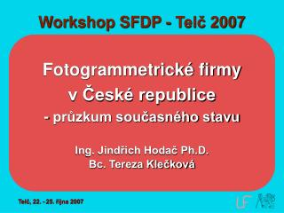 Workshop SFDP - Telč 2007