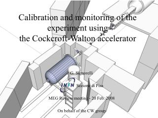 Calibration and monitoring of the experiment using the Cockcroft-Walton accelerator