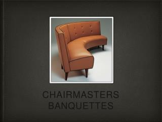 Chairmasters Banquettes