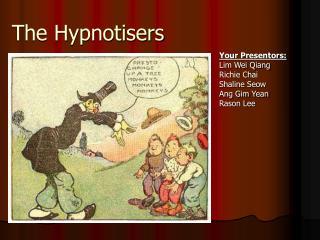 The Hypnotisers