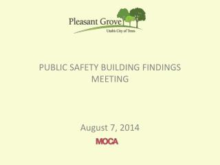 PUBLIC SAFETY BUILDING FINDINGS MEETING