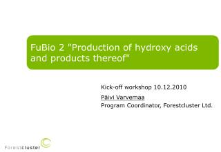 """FuBio 2 """"Production of hydroxy acids and products thereof"""""""