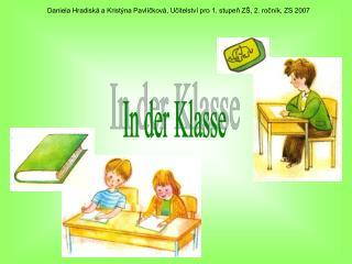 Daniela Hradiská a Kristýna Pavlíčková, Učitelství pro 1. stupeň ZŠ, 2. ročník, ZS 2007