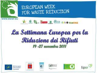 La Settimana Europea per la Riduzione dei Rifiuti 19 -27 novembre 2011