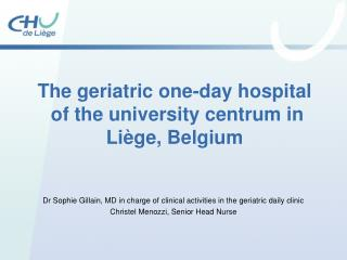 The geriatric one-day hospital  of the university centrum in Liège, Belgium