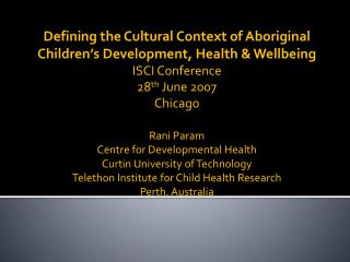Defining the Cultural Context of Aboriginal Children's Development, Health & Wellbeing