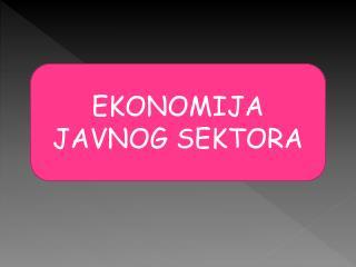 EKONOMIJA JAVNOG SEKTORA