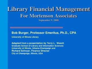 Library Financial Management For Mortenson Associates September 9, 2008