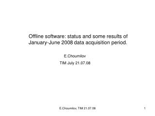Offline software: status and some results of