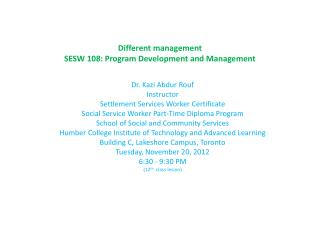 Different management SESW 108: Program Development and Management
