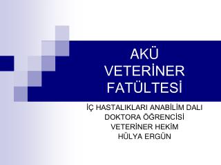 AKÜ VETERİNER FATÜLTESİ