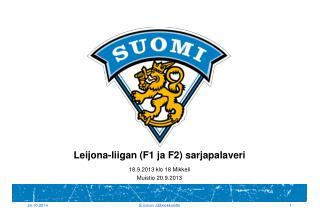 Leijona-liigan (F1 ja F2) sarjapalaveri