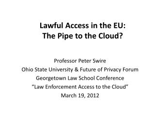 Lawful Access in the EU: The Pipe to the Cloud?