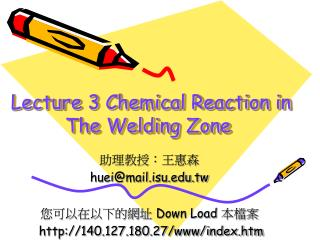 Lecture 3 Chemical Reaction in The Welding Zone