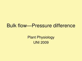 Bulk flow—Pressure difference