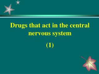 Drugs that act in the central nervous system (1)