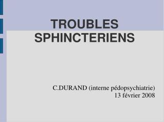 TROUBLES SPHINCTERIENS
