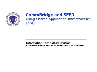 CommBridge and SFED Using Shared Application Infrastructure (SAI)