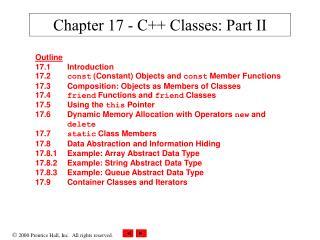 Chapter 17 - C++ Classes: Part II