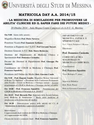 DIPARTIMENTO DI MEDICINA CLINICA E SPERIMENTALE Via C. Valeria, Padiglione C III piano