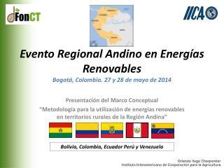 Evento Regional Andino en Energías Renovables Bogotá, Colombia . 27 y 28 de mayo de 2014