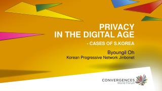 Privacy in the digital age - cases of S.korea