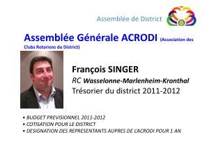 François SINGER RC Wasselonne-Marlenheim-Kronthal Trésorier du district 2011-2012