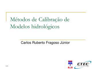 Métodos de Calibração de Modelos hidrológicos