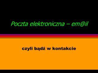 Poczta elektroniczna – em@il