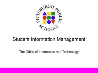 Student Information Management The Office of Information and Technology
