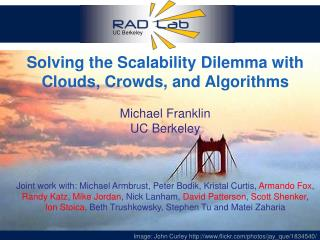 Solving the Scalability Dilemma with Clouds, Crowds, and Algorithms Michael Franklin UC Berkeley