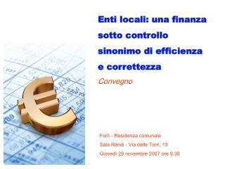 Enti locali: una finanza sotto controllo sinonimo di efficienza e correttezza Convegno