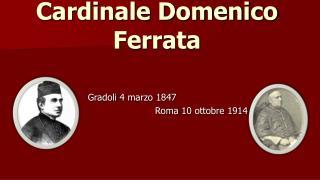 Cardinale Domenico Ferrata