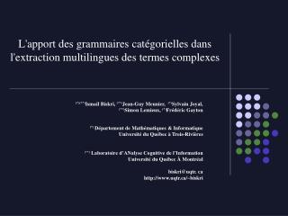 L'apport des grammaires catégorielles dans l'extraction multilingues des termes complexes