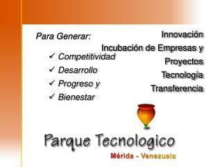 Innovación Incubación de Empresas y Proyectos Tecnología Transferencia