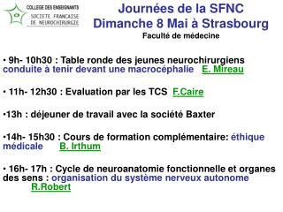 Journées de la SFNC Dimanche 8 Mai à Strasbourg Faculté de médecine