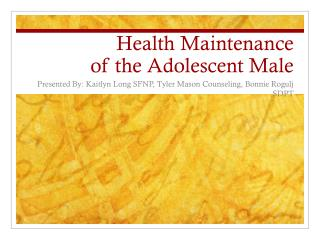 Health Maintenance of the Adolescent Male